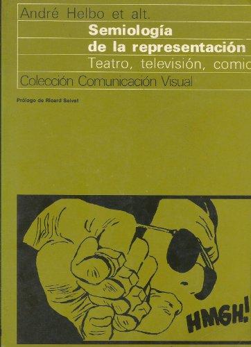 9788425207310: Semiología de la representación: teatro, televisión, cómic (Comunicación visual)