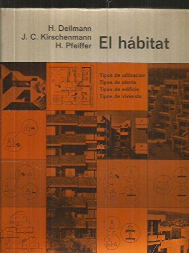 El hábitat. Tipos de utilización, tipos de: DEILMANN, Harald ;