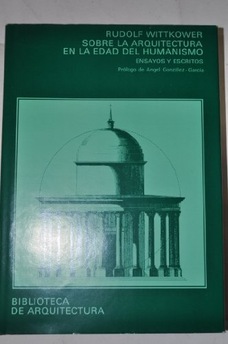 9788425209284: Sobre la arquitectura en la edad del humanismo: ensayos y escritos (Biblioteca de arquitectura)