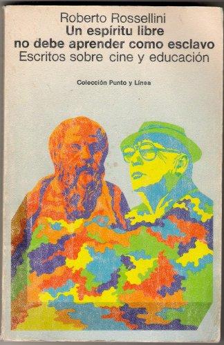 9788425209383: Un Espiritu Libre No Debe Aprender Como Esclavo/ a Free Spirit Does Not Have to Learn Like Slave (La Memoria Del Cine) (Spanish Edition)