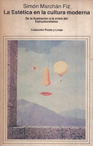 9788425210495: La estética en la cultura moderna: De la Ilustración a la crisis del estructuralismo (Colección Punto y línea) (Spanish Edition)