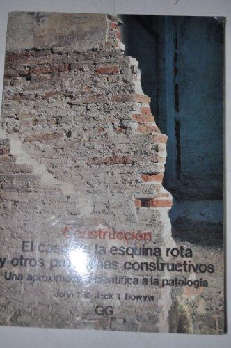 9788425210945: El caso de la esquina rota y otros problemas constructivos: una aproximación científica a la patología (Construcción)
