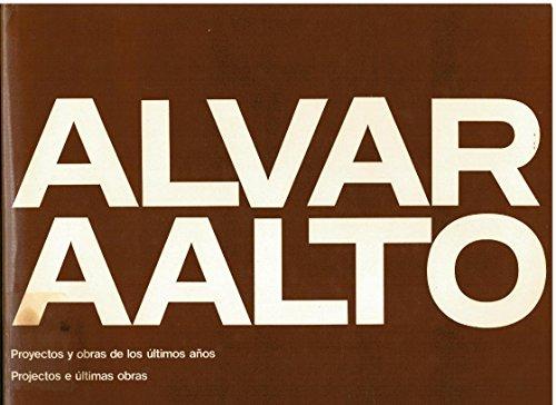 9788425211072: Alvar Aalto: proyectos y obras de los últimos años - projectos e últimas obras