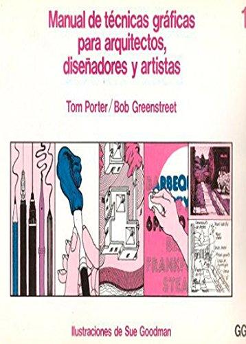 Manual De Tecnicas Graficas Para Arquitectos, Disenadores: Tom Porter; Bob
