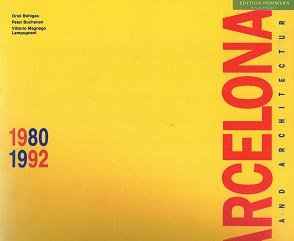 Barcelona - City and Architecture 1980-1992. Introductions by: Oriol Bolgas - Peter Buchanan - Vi...