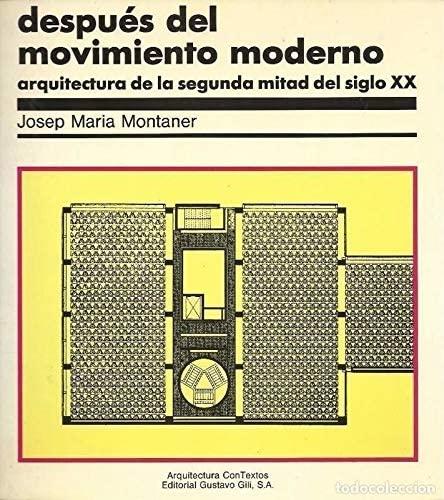 Despues del movimiento moderno: Arquitectura de la segunda mitad del siglo XX (Arquitectura con ...