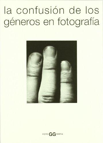 9788425215483: La Confusion de Los Generos En Fotografia (Spanish Edition)