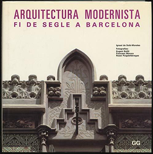 9788425215636: Arquitectura Modernista : Fi de Segle A Barcelona