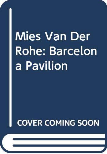 Mies Van Der Rohe : Barcelona Pavilion: Ignasi de Sola-Morales, Cristian Cirici, Fernando Ramos