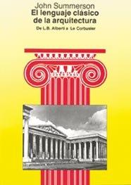 9788425216442: El lenguaje clásico de la arquitectura: De L.B. Alberti a Le Corbusier