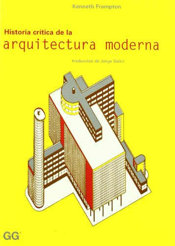 9788425216657: Historia Critica de la Arquitectura Moderna (Spanish Edition)