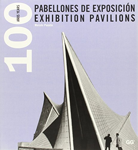 The Exhibition Pavilions: 100 Years (English and Spanish Edition): Puente, Moises