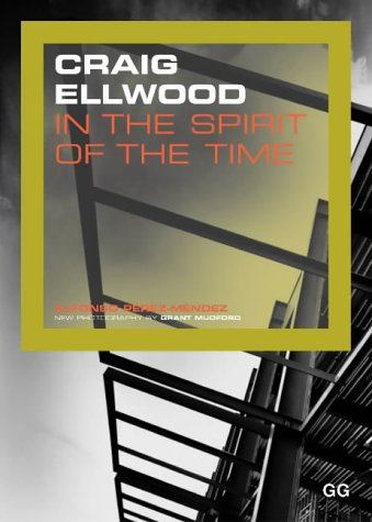 Craig Ellwood: In the Spirit of the Time: Perez-Mendez, Alfonso
