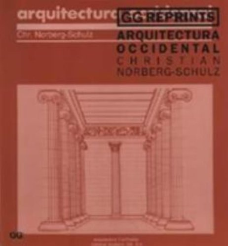 Arquitectura occidental (GG Reprints) (Spanish Edition) (9788425218057) by Norberg-schulz, Christian