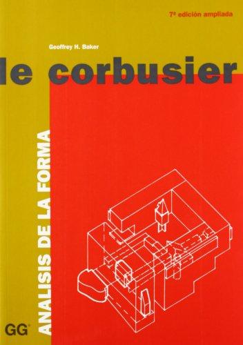 Le Corbusier - Analisis de La Forma (Paperback): Geoffrey Baker