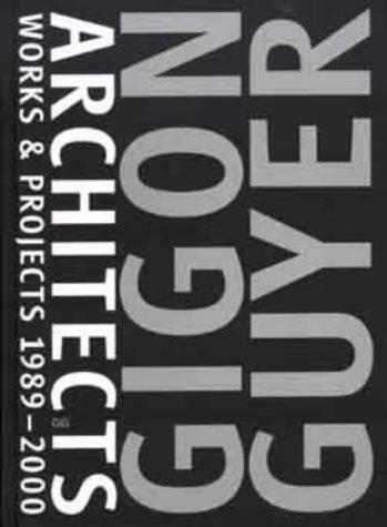 Gigon Guyer Architects: Works & Projects 1989-2000 (9788425218118) by Christoph Burkle; Martin Steinmann; Max Wechsler