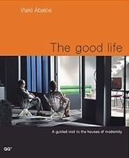 The Good Life: A Guided Visit to: Inaki Abalos