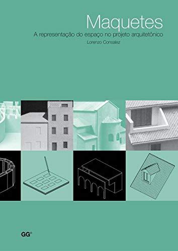 9788425218477: Maquetes: A representação do espaço no projeto arquitetonico