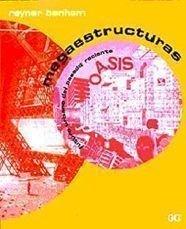 Megaestructuras - Futuro Urbano del Pasado Directo: Reyner Banham