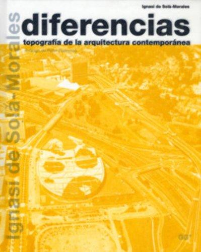 9788425219122: Diferencias: Topograf�a de la arquitectura contempor�nea. (Biblioteca Ignasi de Sol�-Morales)