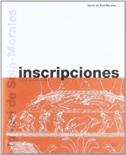 Inscripciones (Spanish Edition): Ignasi Sola-Morales Rubio