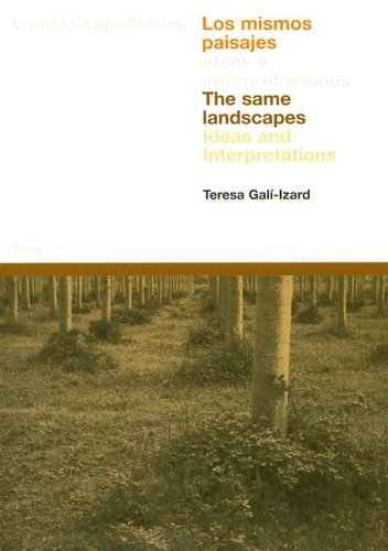 9788425219627: Los mismos paisajes: Ideas e interpretaciones: Ideas and Interpretations (Land & Scape)