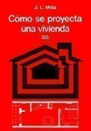 9788425219658: Cómo se proyecta una vivienda