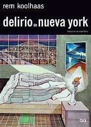 DELIRIO DE NUEVA YORK: KOOLHAAS,REM