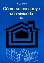 Cómo se construye una vivienda: José Luis Moia