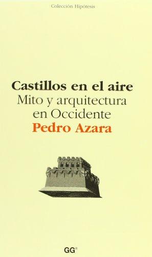 9788425220180: Castillos en el aire: Mito y arquitectura en Occidente