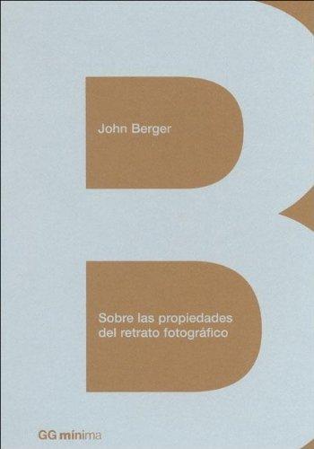 Sobre Las Propiedades del Retrato Fotografico (Spanish Edition) (8425220556) by John Berger