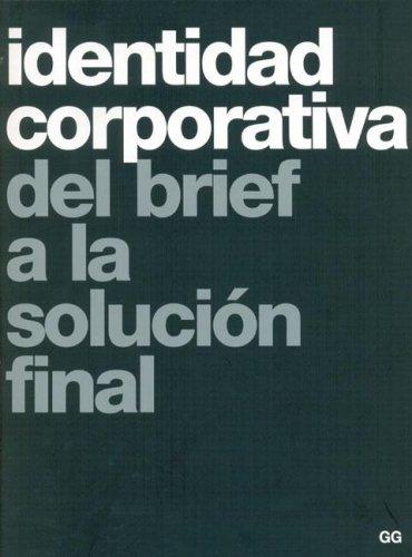 9788425220746: Identidad Corporativa: del Brief a la Solucion Final (Spanish Edition)