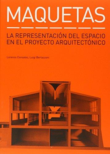 9788425220845: Maquetas: La Representacion del Espacio en el Proyecto Arquitectonico (Spanish Edition)