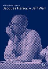 9788425220975: Una Conversacion Entre Jacques Herzog y Jeff Wall