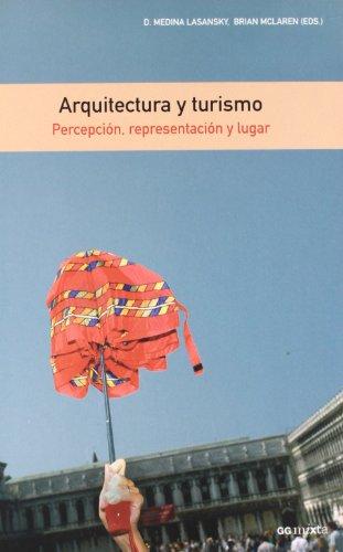9788425221057: Arquitectura y turismo: Percepción, representación y lugar (Gg Mixta (gustavo Gili))