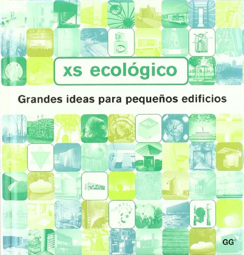 XS ECOLOGICO. GRANDES IDEAS PARA PEQUEÑOS EDIFICIOS.: RICHARDSON, Phyllis.