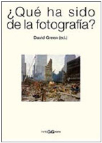 9788425221323: ¿Qué ha sido de la fotografía? (FotoGGrafía)