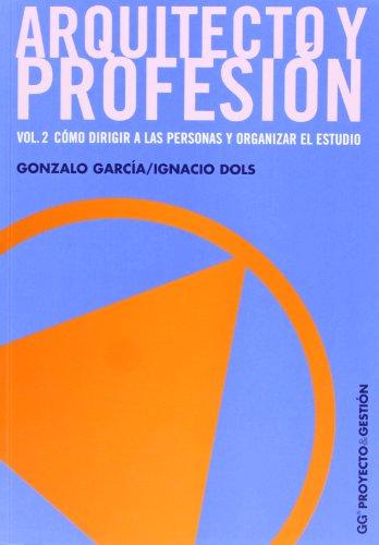 9788425221507: Arquitecto y profesión. Vol. 2: Cómo dirigir a las personas y organizar el estudio (Proyecto y gestión)