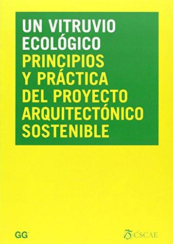 9788425221552: Un Vitruvio ecológico: Principios y práctica del proyecto arquitectónico sostenible (Arquitectura&diseño&ecolog)
