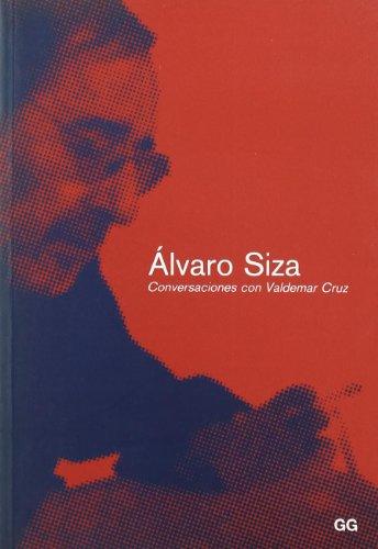 ALVARO SIZA - CONVERSACIONES CON VALDEMAR CRUZ - SIZA , ALVARO