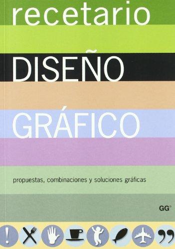 Recetario de diseño gráfico : propuestas, combinaciones: Leonard Koren, R.