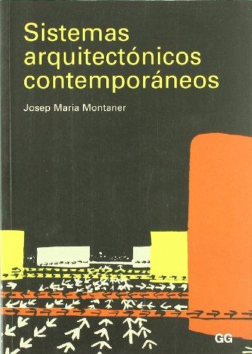 Sistemas arquitectónicos contemporáneos (Paperback): Josep Maria Montaner i Martorell