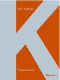 Espacio basura [Mar 02, 2007] Koolhaas, Rem (9788425221910) by Rem Koolhaas