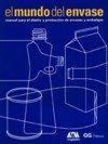 9788425221996: El Mundo Del Envase:manual Para El Diseño Y Produccion De Envases Y Embalajes