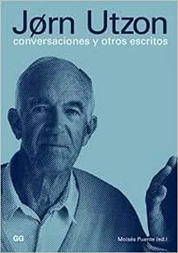 Jørn Utzon : conversaciones y otros escritos: Moisés Puente Rodríguez,