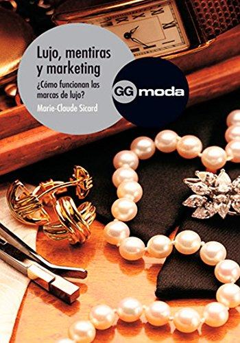 9788425222108: Lujo, mentiras y marketing ¿como funcionan las marcas de lujo?
