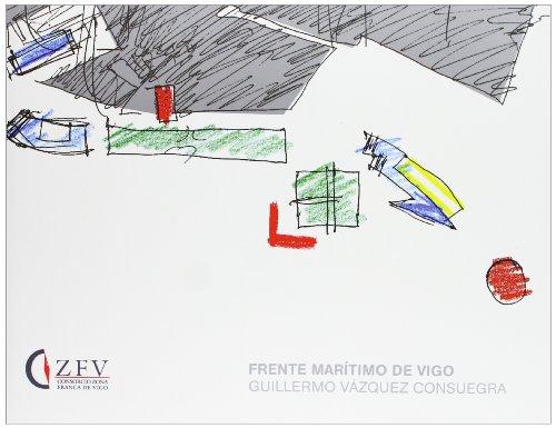 9788425222146: Frente Maritimo de Vigo: Guillermo Vazquez Consuegra (Spanish Edition)