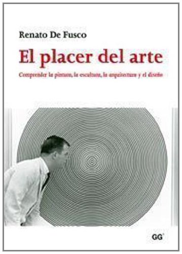9788425222184: PLACER DEL ARTE, EL COMPRENDER LA PINTURA, LA ESCULTURA, LA