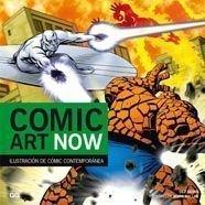 9788425222689: Comic Art Now.: Ilustración de cómic contemporánea (Illustration Art Now)
