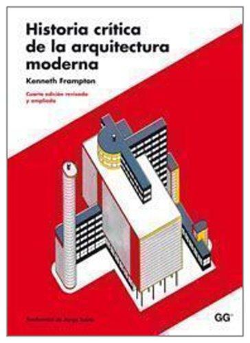 9788425222740: HISTORIA CRITICA DE LA ARQUITRECTURA MODERNA (Spanish Edition)